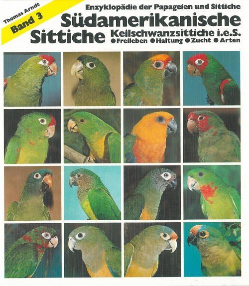 Südamerikanische Sittiche: 164 S. (21 cm x 23 cm), zahlreiche, durchgehend farbige Abbildungen