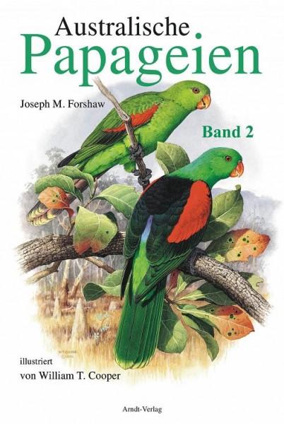 Australische Papageien Band 2: 388 S., (23 cm x 31,5 cm), zahlreiche farbige Fotos, Illustrationen und Verbreitungskarten